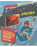 Classic Adventure Stories (Featuring tales from: Treasure Island - Prisoner of Zenda - King Solomon's Mines - Robinson Crusoe - Oliver Twist - The Lost World