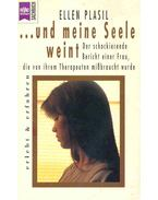 ... und meine Seele weint. Der schockierende Bericht einer Frau, die von ihrem Therapeuten mißbraucht wurde (Eredeti cím: Therapist. The Shocking Autobiography of a Woman Sexually Exploited By Her Analyst)