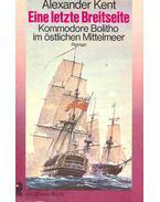 Eine letzte Breitseite - Kommodore Bolitho im östlichen Mittelmeer (Eredeti cím. Signal - Close Action!)