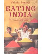 Eating India - Exploring the Food and Culture of the Land of Spices