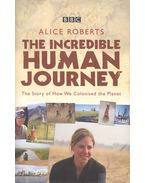 The Incredible Human Journey - The Story of How We Colonised the Planet