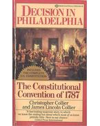 Decision in Philadelphia - The Constitutional Convention of 1787