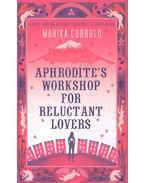 Aphrodite's Workshop for Reluctant Lovers