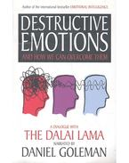 Destructive Emotions and How We Can Overcome Them: A Dialogue With The Dalai Lama