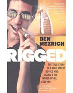 Rigged: The True Story of a Wall Street Novice Who Changed the World of Oil Forever
