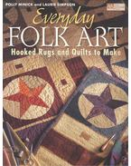 Everyday Folk Art - Hooked Rugs and Quilts to Make