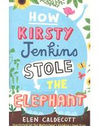 How Kirsty Jenkins Stole the Elephant