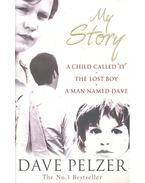My Story: A Child Called 'It'; The Lost Boy; A Man Named Dave