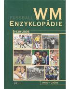 Fussball WM Enzyklopädie 1930-2006