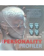 The Personality Profiler - Dozens of Proven Ways To Assess Your Character and See If You Have What It Takes To Succeed in Business and Relationships