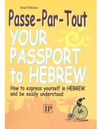 Your Passport To Hebrew - How To Express Yourself in Hebrew and Be Easily Understood