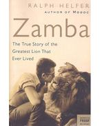 Zamba - The True Story of the Greatest Lion That Ever Lived