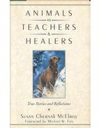 Animals As Teachers & Healers - True Stories and Reflections