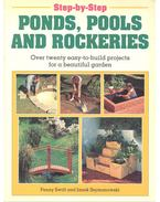 Ponds, Pools, and Rockeries - Over Twenty Easy-To-Build Projects for a Beautiful Garden