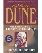 Dreamer of Dune - The Biography of Frank Herbert