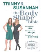 Trinny & Susannah - The Body Shape Bible