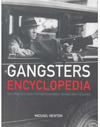 Gangsters Encyclopedia; The World's most Notorious Mobs, Gangs and Villains