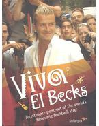 Viva El Becks - An Intimate Portrait of the World's Favourite Football Star