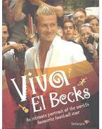 Viva El Becks - An Intimate Portrait of the World's Favourite Football Star