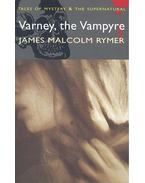 Varney, the Vampyre or, The Feast of Blood