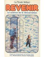 Revenir : La science de la réincarnation