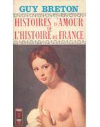 Histoires d'Amour de L'Histoire de France - Tome 10