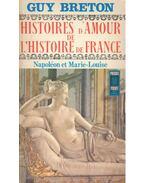 Histoires d'Amour de L'Histoire de France - Tome 8 - Napoléon et Marie-Louise