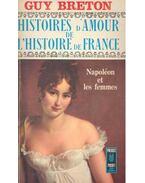Histoires d'Amour de L'Histoire de France -Tome 7 - Napoléon et les femmes