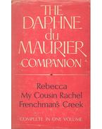The Daphne du Maurier Companion: Rebecca, My Cousin Rachel, Frenchman's Creek - Complete in one volume!