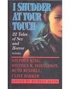 I Shudder at Your Touch - 22 Tales of Sex and Horror