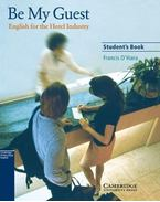 Be My Guest - Student's Book - English for the Hotel Industry