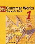 Grammar Works 1 -  Student's Book