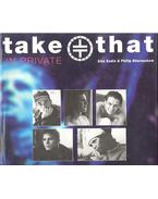 take that - in private