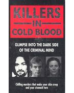 Killers in Cold Blood - Glimpse Into the Dark Side of the Criminal Mind