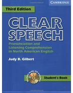 Clear Speech Student's Book with audio CD: Pronunciation and Listening Comprehension in American English