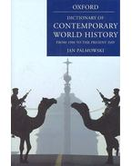 A Dictionary of Contemporary World History - From 1900 to the Present Day