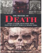 The History of Death - Burial Customs and Funeral Rites, from the Ancient World to Modern Times