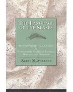 The Language of the Senses - Sensory-Perceptual Dynamics in Wordsworth, Coleridge, Thoreau, Whitman, and Dickinson