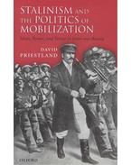 Stalinism and the Politics of Mobilization - Ideas, Power and Terror in Inter-war Russia