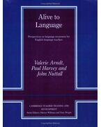 Alive to Language: Perspectives on Language Awareness for English Language Teachers
