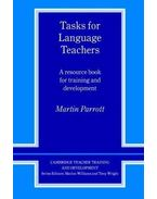 Tasks for Language Teachers: A Resource Book for Training and Development (Cambridge Teacher Training and Development)