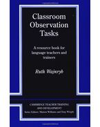 Classroom Observation Tasks: A Resource Book for Language Teachers and Trainers (Cambridge Teacher Training & Development