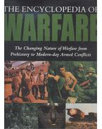 The Encyclopedia of Warfare - The Changing Nature of Warfare from Prehistory to Modern-day Armed Conflicts