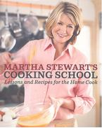 Martha Stewart's Cooking School - Lessons and Recipes for the Home Cook