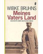 Meines Vaters Land - Geschichte einer Deutschen Familie