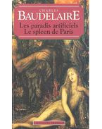 Le Spleen de Paris - Les Paradis artificiels