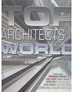 Top Architects of the World - Tadao Ando, Dominique Perrault, Zaha Hadid, Rafael Moneo, César Pelli, Shigeru Ban, Jean Nouvel, Ben van Berkel, Steven Holl, Eduardo Souto de Moura