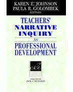 Teachers' Narrative Inquiry as Professional Development