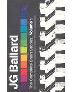 The Complete Short Stories #1 - Ballard, J. G.
