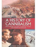 A History of Cannibalism - From Ancient Cultures to Survival Stories and Modern Psychopaths